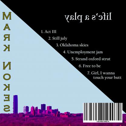 Life's a play - Mark Nokes - Album back